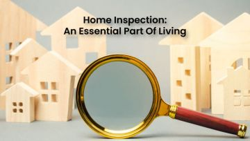 What Makes Home Inspection An Essential Part Of Living?
