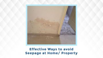 Effective Ways to avoid Seepage at Home/ Property