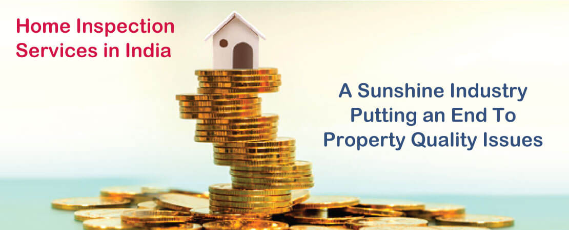Home Inspection Services is a Sunshine Industry which has a solution for Property Quality Issues.