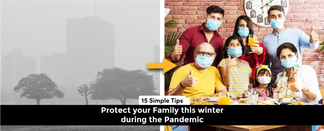 Winter and pandemic are not going to make the best pair. So, protect your family this winter during a pandemic with 15 simple tips.