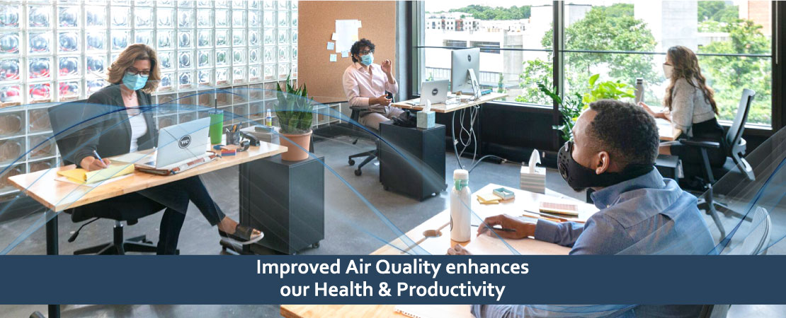 Air pollution can lead to serious and adverse health hazards. Learn how Improved Air Quality enhances our Health & Productivity.
