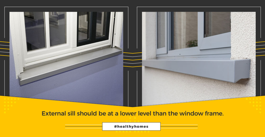 External sill should be at lower level than window frame to avoid water stagnancy.