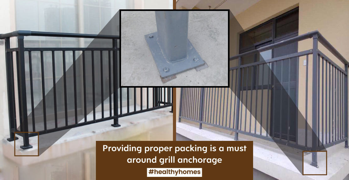 Proper packing around grill anchorage is a must for its strength & longevity.