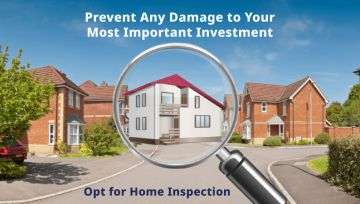 Prevent Any Damage to Your Most Important Investment: Opt for Home Inspection