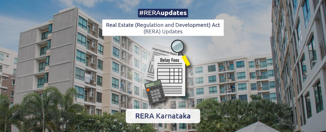 RERA Karnataka will impose a fine of Rs 10,000 per month on builders for not filing quarterly updates on the project status.