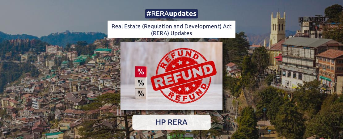 The Real estate Regulatory Authority of Himachal Pradesh ordered to recover the entire amount paid by the complaints from developers and builders in violation of the norms. Read the RERA update to know more.