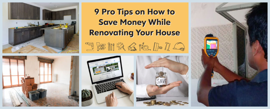 Planning to renovate your home, here are the tips to save money while renovation.