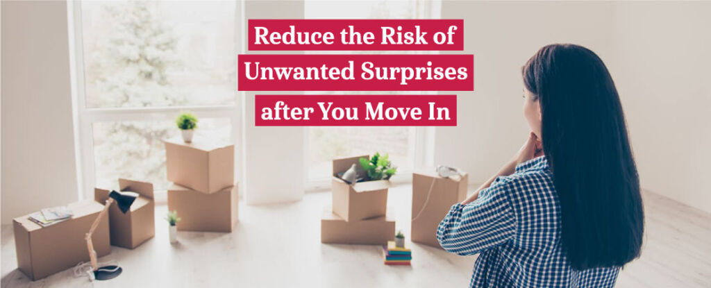 Unpleasant surprises are the last thing one expects in a newly purchased house. What can be those surprises? How to reduce the risk?