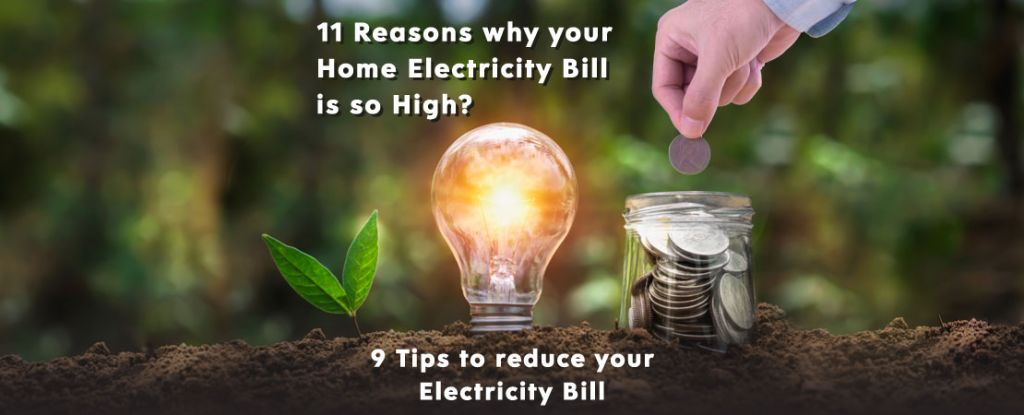 If you notice that your energy bill has increased, don't panic. Read the article to know Reasons why your Home Electricity Bill is so High And Tips to reduce Electricity Bill.