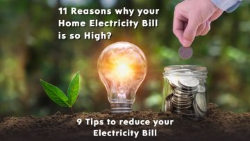 11 Reasons why your Home Electricity Bill is so High? And 9 Tips to reduce your Electricity Bill